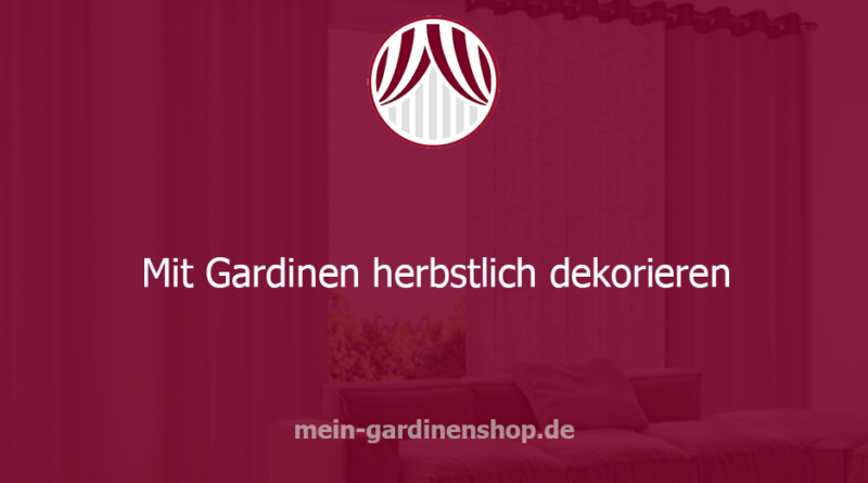 herbstlich dekorieren herbstliche dekoration mit gardinen. Black Bedroom Furniture Sets. Home Design Ideas