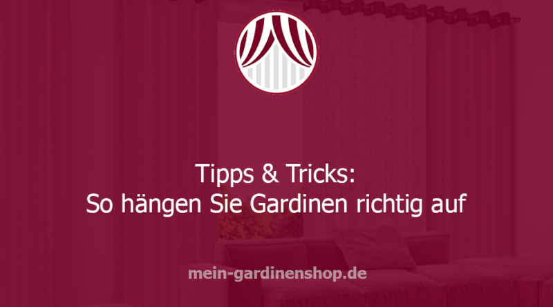 tipps und tricks so h ngen sie gardinen richtig auf. Black Bedroom Furniture Sets. Home Design Ideas