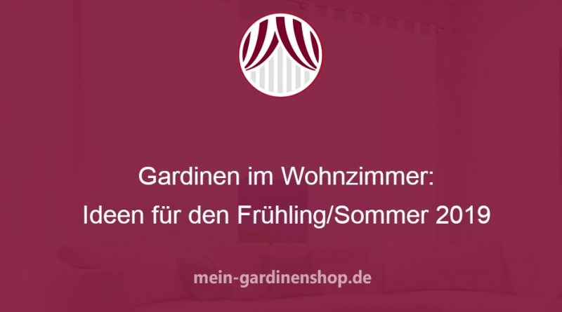 Gardinen im Wohnzimmer: Ideen für den Frühling/Sommer 2019
